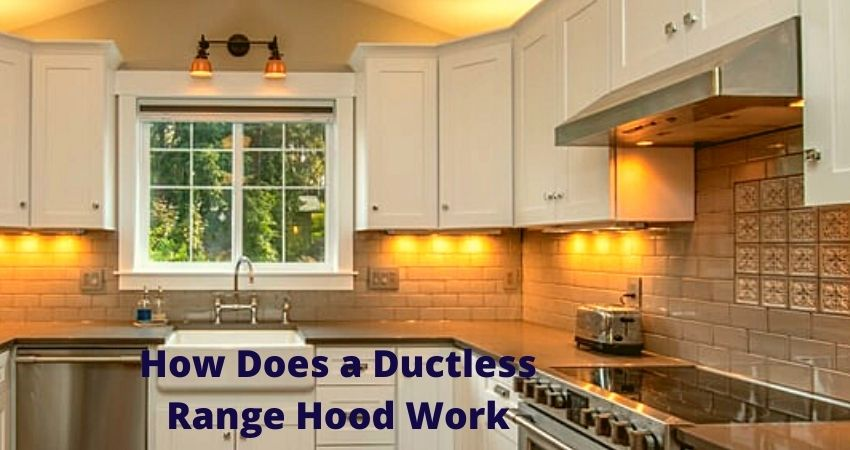How Does a Ductless Range Hood Work?