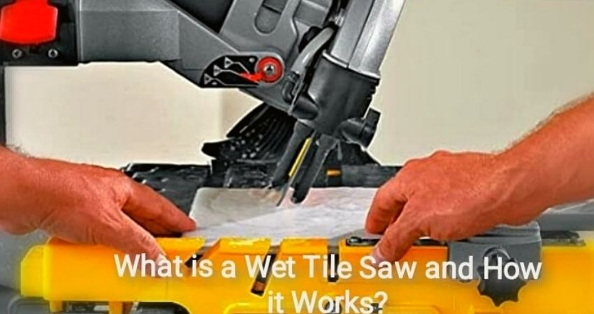 what is a wet tile saw and how it works
