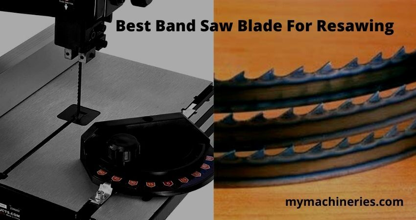 Best Band Saw Blade For Resawing